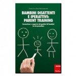 Tähelepandamatud ja hüperaktiivsed lapsed: vanemate koolitus
