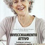 """Recensione di """"Invecchiamento attivo: training per sostenere il funzionamento cognitivo negli anziani"""""""